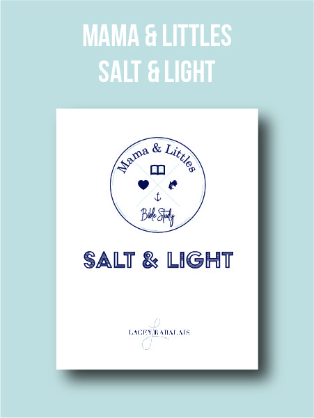 Mama & Littles Bible Study // Salt & Light